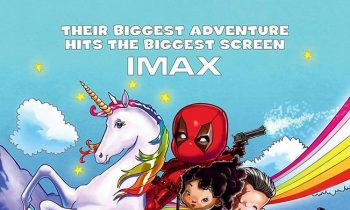 Deadpool 2 IMAX Double Feature Announced, New Posters Arrive